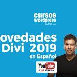 Novedades de Divi 2019 Youtube LIVE